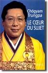 livre_chogyam_trungpa_le_coeur_du_sujet
