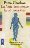 livre_pema_chodron_la_voie_commence_la_ou_vous_etes