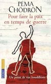 livre_pema_chodron_pour_faire_la_paix_en_temps_de_guerre