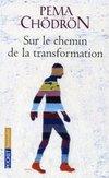 livre_pema_chodron_sur_le_chemin_de_la_transformation